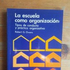Libros de segunda mano: LA ESCUELA COMO ORGANIZACIÓN: TIPOS DE CONDUCTA Y PRACTICA ORGANIZATIVA ROBERT G. OWENS SANTILLANA. Lote 155663826