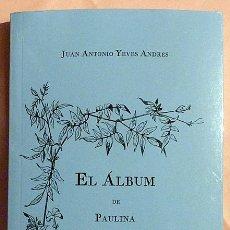 Libros de segunda mano: EL ÁLBUM DE PAULINA CONTRERAS DE ALARCÓN - JUAN ANTONIO YEVES - FUNDACIÓN LÁZARO GALDIANO-2013-NUEVO. Lote 155671818