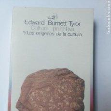 Libros de segunda mano: PENSAMIENTO . CULTURA PRIMITIVA 1 . LOS ORÍGENES DE LA CULTURA EDWARD BURNETT. Lote 155660404