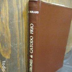 Libros de segunda mano: LOS TIRATRONES DE CATADO FRIO - TEORÍA Y PRÁCTICA - M.DURAND / BIBLIOTECA TECNICA PHILIPS 1964. Lote 155690450