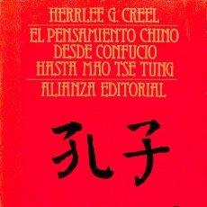 Libros de segunda mano: EL PENSAMIENTO CHINO DESDE CONFUCIO HASTA MAO - TSE - TUNG - HERRLEE G. CREEL - ALIANZA EDITORIAL. Lote 155691469