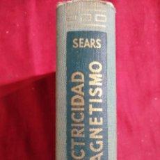 Libros de segunda mano: FISICA ELECTRICIDAD Y MAGNETISMO LEY DE COULOMB FRANCIS W. SEARS . Lote 155694358