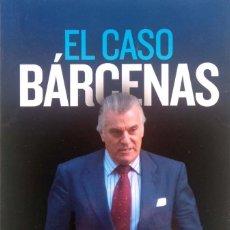 Libros de segunda mano: ERNESTO EKAIZER. EL CASO BÁRCENAS. BARCELONA. 2013.. Lote 155695538
