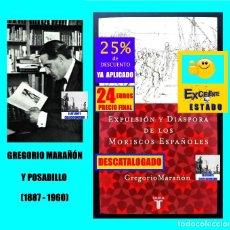 Libros de segunda mano: EXPULSIÓN Y DIÁSPORA DE LOS MORISCOS ESPAÑOLES - GREGORIO MARAÑÓN - TAURUS - EXCELENTE. Lote 155696734