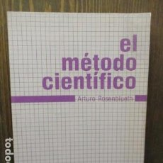 Libros de segunda mano: EL METODO CIENTIFICO - ARTURO ROSENBLUETH. Lote 155697694