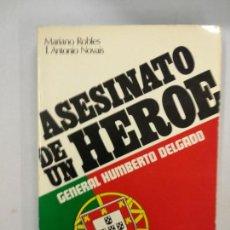 Libros de segunda mano: ASESINATO DE UN HEROE GENERAL HUMBERTO DELGADO.. Lote 155698198
