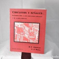 Libros de segunda mano: CIRCUITOS Y SEÑALES: INTRODUCCION A LOS CIRCUITOS LINEALES Y DE ACOPLAMIENTO.R.E. THOMAS Y A.J. ROSA. Lote 179099103