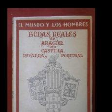 Libros de segunda mano: BODAS REALES DE ARAGÓN CON CASTILLA, NAVARRA Y PORTUGAL. RAFAEL OLIVAR BERTRAND. Lote 155737798