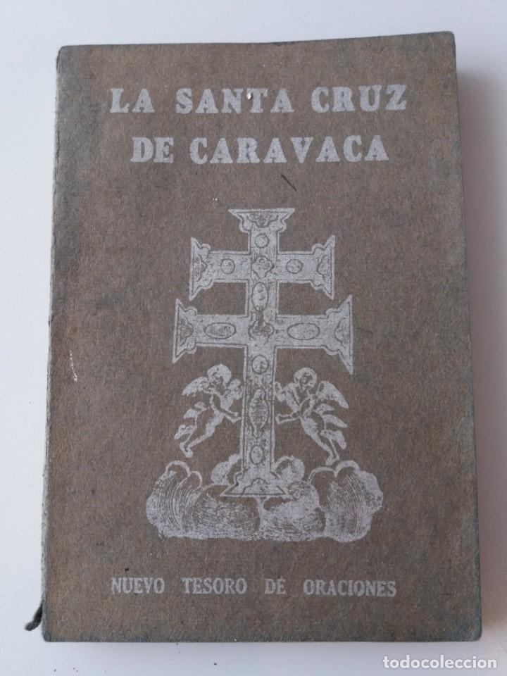 LA SANTA CRUZ DE CARAVACA NUEVO TESORO DE ORACIONES (Libros de Segunda Mano - Parapsicología y Esoterismo - Otros)