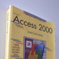 Libros de segunda mano: ACCESS 2000 - CASAS LUENGO, JULIÁN. Lote 155769906