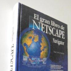 Libros de segunda mano: EL GRAN LIBRO DEL NETSCAPE NAVIGATOR - TORBEN RUDOLPH, MARK. Lote 155774078