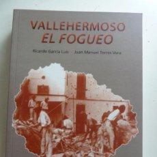 Libros de segunda mano: VALLEHERMOSO. EL FOGUEO. AÑO 2000. Lote 155777818
