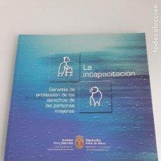 Libros de segunda mano: LA INCAPACITACIÓN - DERECHOS DE LAS PERSONAS MAYORES - BIENESTAR SOCIAL - 2002 - BILINGÜE. Lote 155779058