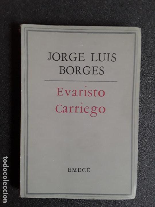BORGES JORGE LUIS. EVARISTO CARRIEGO. BUENA NARRATIVA. (Libros de Segunda Mano (posteriores a 1936) - Literatura - Otros)