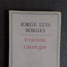 Libros de segunda mano: BORGES JORGE LUIS. EVARISTO CARRIEGO. BUENA NARRATIVA.. Lote 155817490
