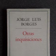 Libros de segunda mano: BORGES JORGE LUIS.OTRAS INQUISICIONES. BUENA PROSA.. Lote 155818238