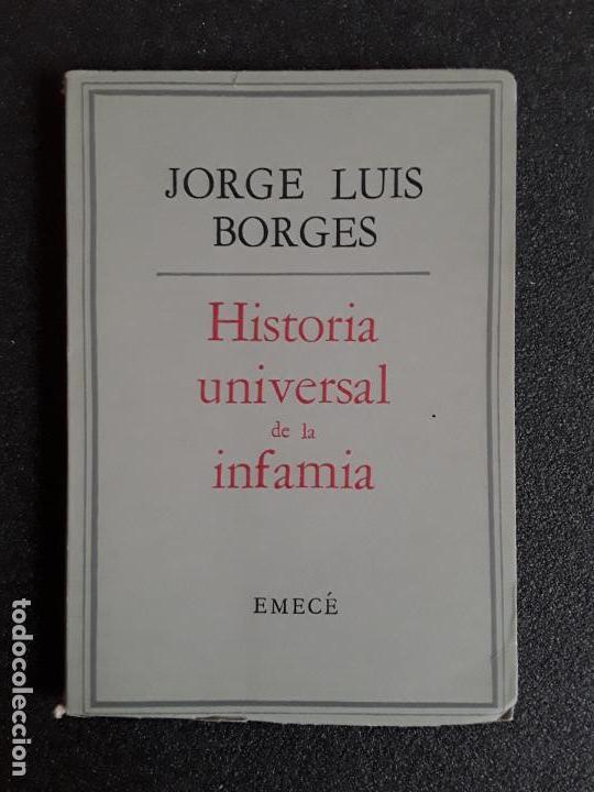 BORGES JORGE LUIS. HISTORIA UNIVERSAL DE LA INFAMIA. BUENA PROSA. (Libros de Segunda Mano (posteriores a 1936) - Literatura - Otros)
