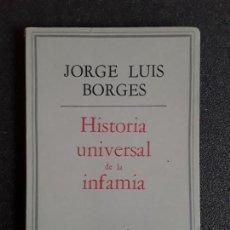 Libros de segunda mano: BORGES JORGE LUIS. HISTORIA UNIVERSAL DE LA INFAMIA. BUENA PROSA.. Lote 155819382