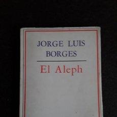 Libros de segunda mano: BORGES JORGE LUIS. EL ALEPH.. Lote 155820246