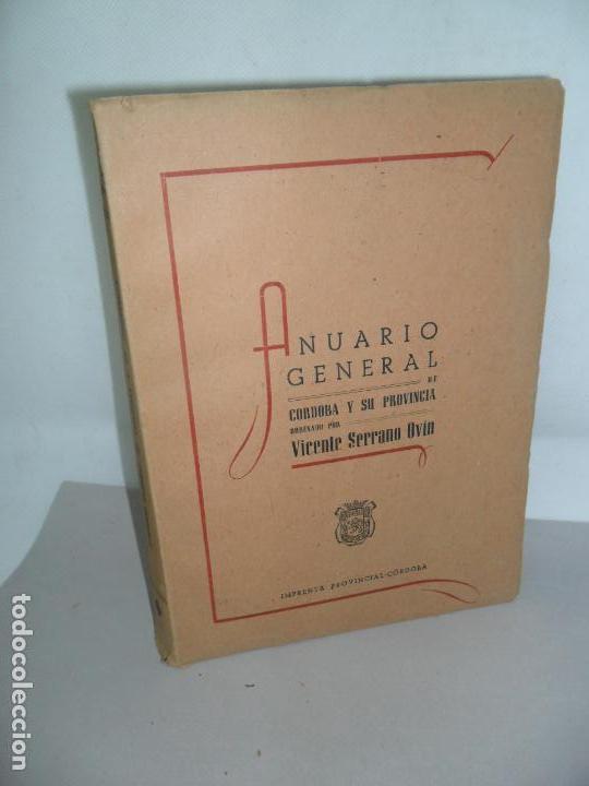 ANUARIO GENERAL DE CÓRDOBA Y SU PROVINCIA, ORDENADO POR VICENTE SERRANO OVÍN, 1948 (Libros de Segunda Mano - Historia - Otros)
