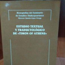 Libros de segunda mano: ESTUDIO TEXTUAL Y TRADUCTOLÓGICO DE TIMON OF ATHENS. JOSÉ LUIS ONCINS MARTÍNEZ. Lote 155834486