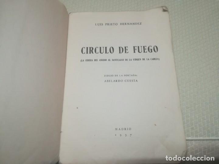 Libros de segunda mano: CÍRCULO DE FUEGO, LA ODISEA DEL ASEDIO AL SANTUARIO DE LA VIRGEN DE LA CABEZA / MADRID 1957 - Foto 5 - 182170123
