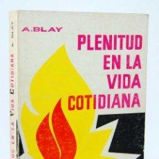 Gebrauchte Bücher - Plenitud en la vida cotidiana - Antonio Blay Fontcubierta. Cedel - 155838282