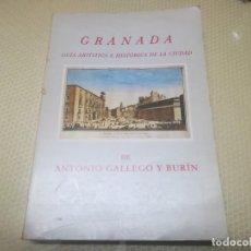 Libros de segunda mano: GRANADA GUÍA ARTÍSTICA E HISTÓRICA DE LA CIUDAD DE ANTONIO GALLEGO Y BURIN 1982. Lote 191233725