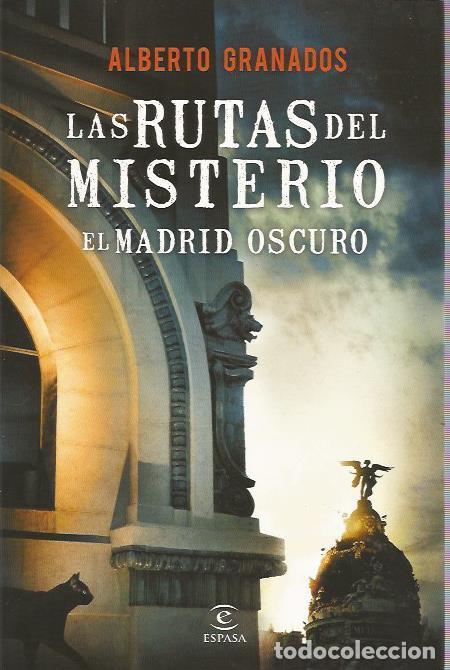 LAS RUTAS DEL MISTERIO. EL MADRID OSCURO - ALBERTO GRANADOS - ESPASA - COMO NUEVO (Libros de Segunda Mano - Parapsicología y Esoterismo - Otros)