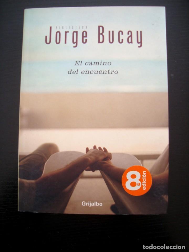 EL CAMINO DEL ENCUENTRO - JORGE BUCAY - COMO NUEVO (Libros de Segunda Mano - Pensamiento - Otros)