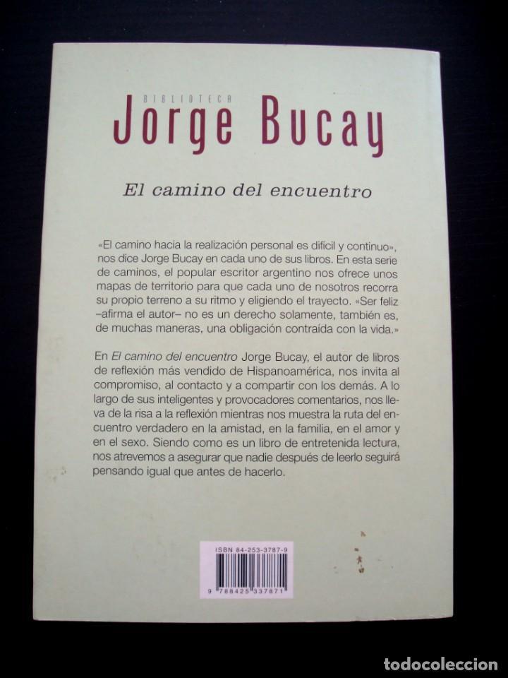 Libros de segunda mano: EL CAMINO DEL ENCUENTRO - JORGE BUCAY - COMO NUEVO - Foto 2 - 155852358