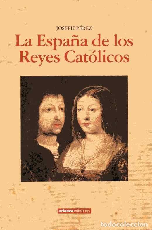 LA ESPAÑA DE LOS REYES CATÓLICOS - JOSEPH PÉREZ (Libros de Segunda Mano - Historia - Otros)
