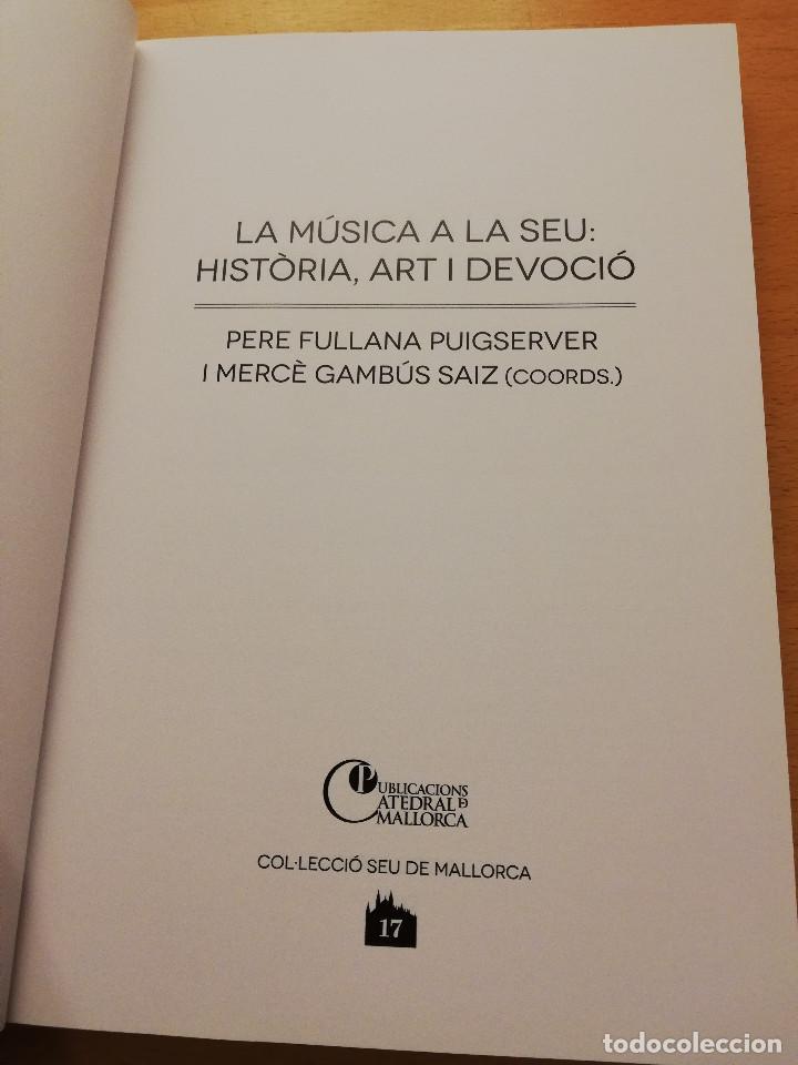 Libros de segunda mano: LA MÚSICA A LA SEU: HISTÒRIA, ART I DEVOCIÓ (VV. AA.) COL.LECCIÓ SEU DE MALLORCA - Foto 2 - 155865930