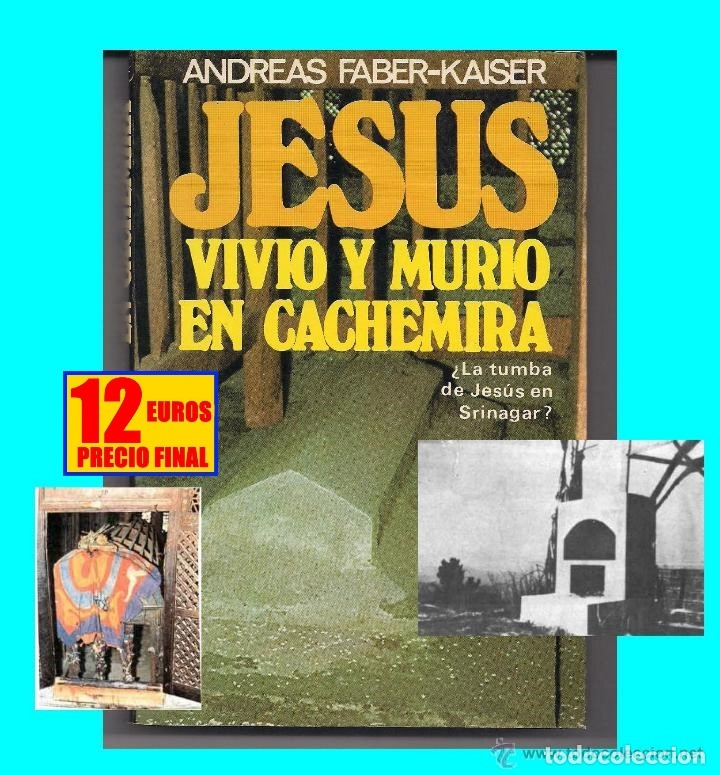 Libros de segunda mano: JESUS VIVIÓ Y MURIÓ EN CACHEMIRA - LA TUMBA DE JESÚS DE NAZARET EN SINAGAR - ANDREAS FABER-KAISER - Foto 2 - 155866454