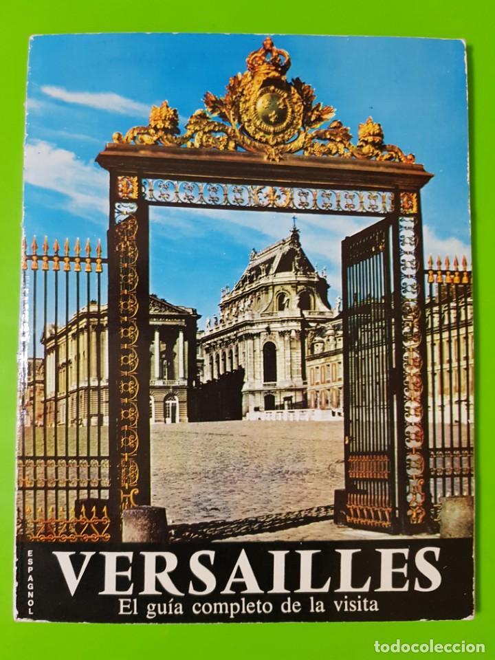VERSAILLES LA GUÍA COMPLETA DE LA VISITA EN RÚSTICA (Libros de Segunda Mano - Bellas artes, ocio y coleccionismo - Otros)