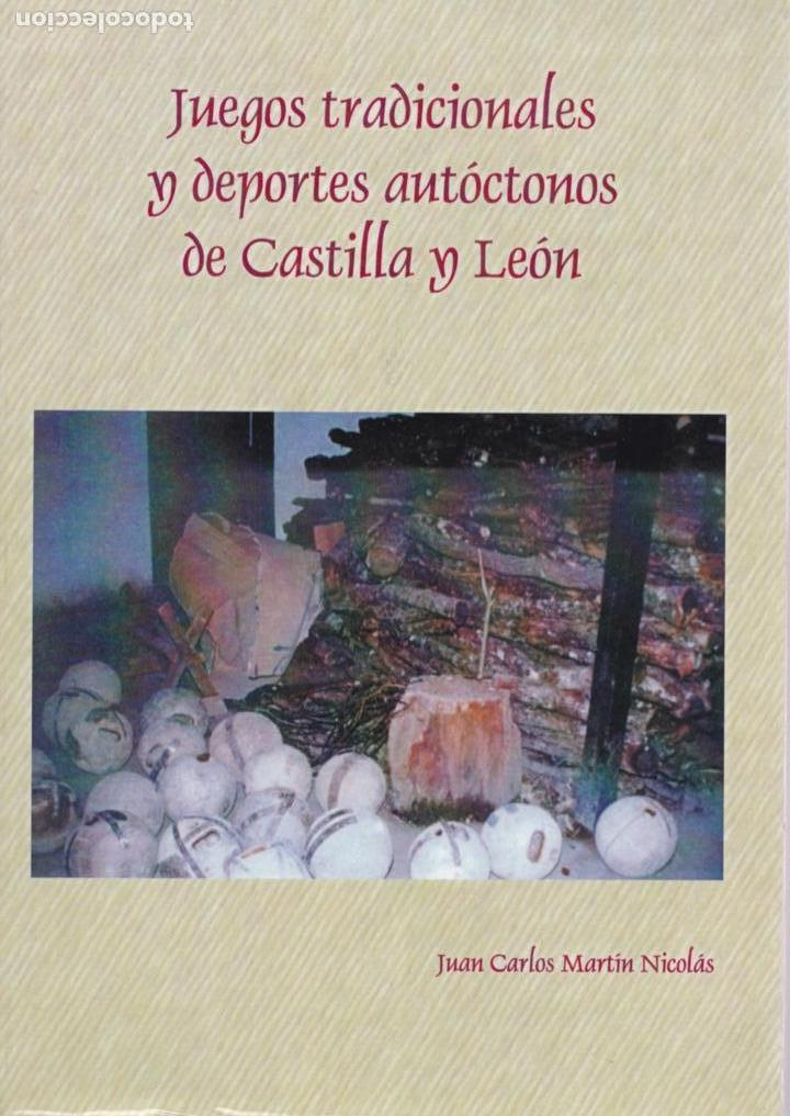 JUEGOS TRADICIONALES Y DEPORTES AUTÓCTONOS DE CASTILLA Y LEÓN / J. C.MARTÍN NICOLÁS * AUTÓGRAFO * (Libros de Segunda Mano - Bellas artes, ocio y coleccionismo - Otros)