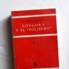Libros de segunda mano: GONGORA Y EL POLIFEMO III - DÁMASO ALONSO. Lote 155869970