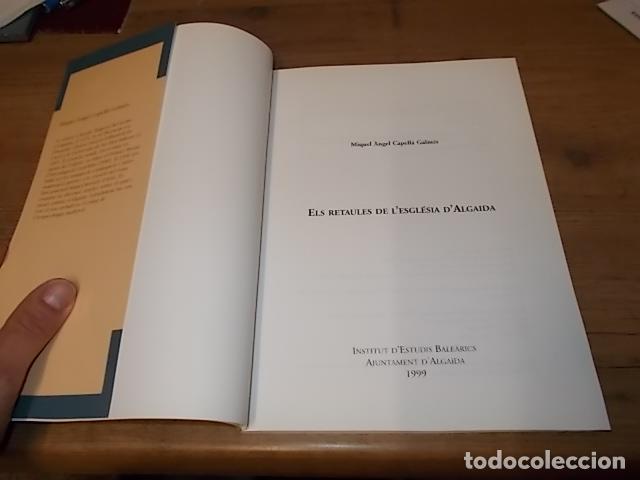 Libros de segunda mano: ELS RETAULES DE L'ESGLÉSIA D' ALGAIDA. MIQUEL ÄNGEL CAPELLÀ. AJUNTAMENT D' ALGAIDA.1999 .MALLORCA - Foto 3 - 155871270