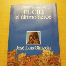 Libros de segunda mano: EL CID, EL ÚLTIMO HÉROE (JOSÉ LUIS OLAIZOLA) PLANETA. Lote 155871302