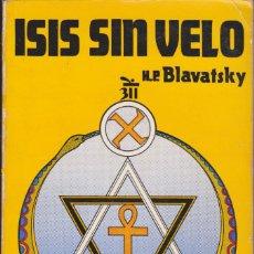 Libros de segunda mano: ISIS SIN VELO - BLAVATSKY, H. P.. Lote 155873490