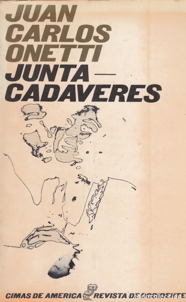 JUAN CARLOS ONETTI. JUNTACADÁVERES. MADRID. 1969. (Libros de Segunda Mano (posteriores a 1936) - Literatura - Otros)