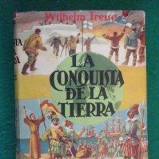 Libros de segunda mano: LA CONQUISTA DE LA TIERRA / WILHELM TREUE / LABOR. 1957. Lote 155920902