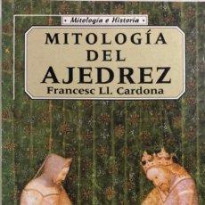 Libros de segunda mano: MITOLOGIA DEL AJEDREZ. FRANCESC LL. CARDONA. AÑO 2000. EDICOMUNICACION. PAGS 221. . Lote 155922610