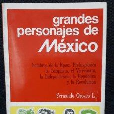 Libros de segunda mano: GRANDES PERSONAJES DE MEXICO - LIBRO - TAPA BLANDA - FERNANDO OROZCO L. - 1980 - MEXICO - NO CORREOS. Lote 155925970