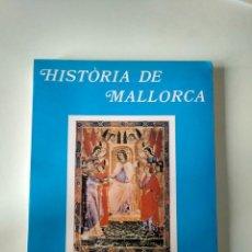 Libros de segunda mano: HISTÒRIA DE MALLORCA. ELS TREBALLS I ELS DIES. Lote 155931934