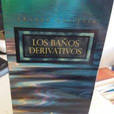 Libros de segunda mano: LOS BAÑOS DERIVATIVOS - GUILLAIN, F.. Lote 155937118