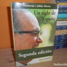 Libros de segunda mano: UN SIGLO DE ESPAÑA / HOMENAJE A JULIAN MARIAS . Lote 155948854