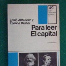 Libros de segunda mano: PARA LEER EL CAPITAL / LOUIS ALTHUSSER Y ETIENNE BALIBAR / 1974. SIGLO XXI. EDITORES. Lote 155950614