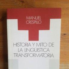 Libros de segunda mano: HISTORIA Y MITO DE LA LINGUÍSTICA TRANSFORMATORIA . CRESPILLO, MANUEL ED. TAURUS.1986 405PP. Lote 155954370