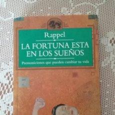 Libros de segunda mano: RAPPEL.LA FORTUNA ESTÁ EN LOS SUEÑOS.ESOTERIKA.EDICIONES TEMAS DE HOY. 1993. Lote 155964028